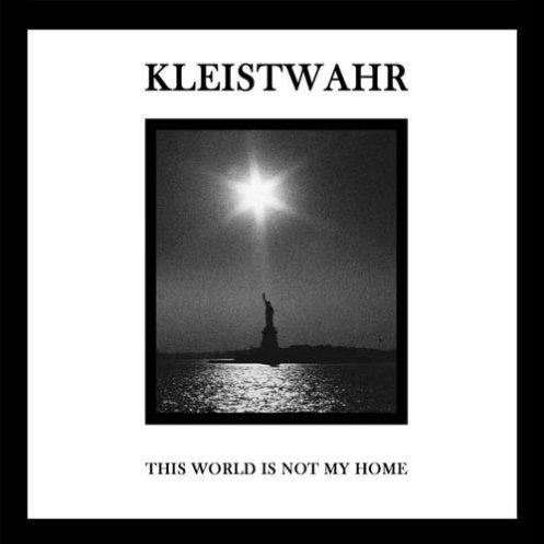 Kleistwahr-–-This-World-Is-Not-My-Home